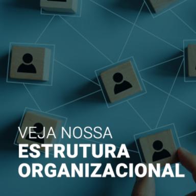 Banner - Veja nossa estrutura organizacional