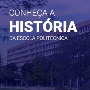 Banner - Conheça a história da escola Politécnica