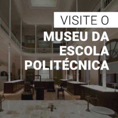 Banner - Visite o Museu da escola Politécnica
